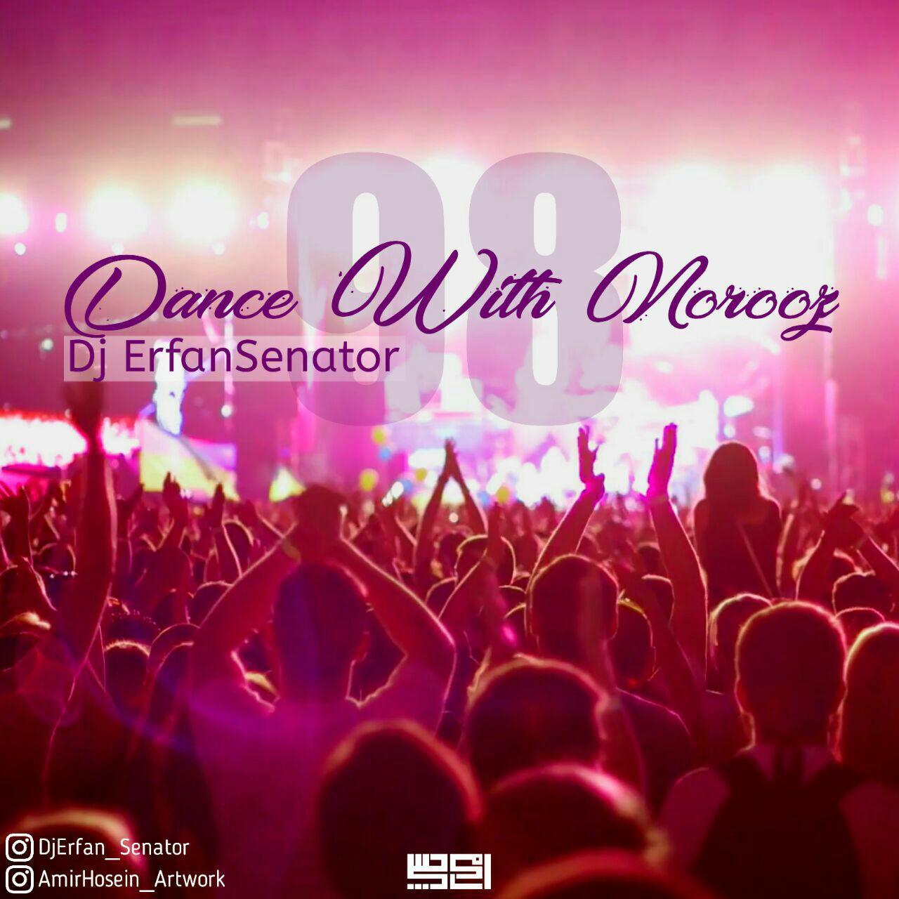 دانلود آهنگ جدید دیجی عرفان سناتور Dance With Norooz 98