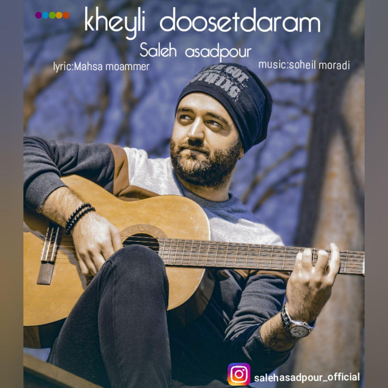Saleh Asadpour – Kheyli Dooset Daram