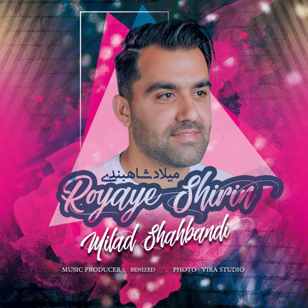 Milad Shahbandi – Royaye Shirin
